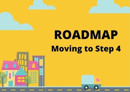 Roadmap Moving to Step 4