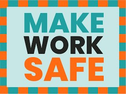 Make Work Safe